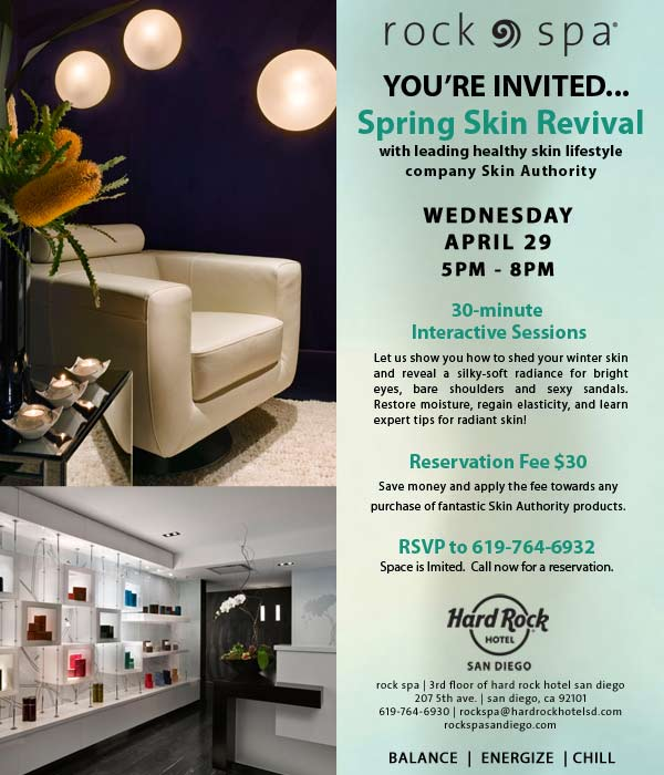 Rock Spa at Hard Rock Hotel San Diego Spring Revival. RSVP at 619-764-6932.